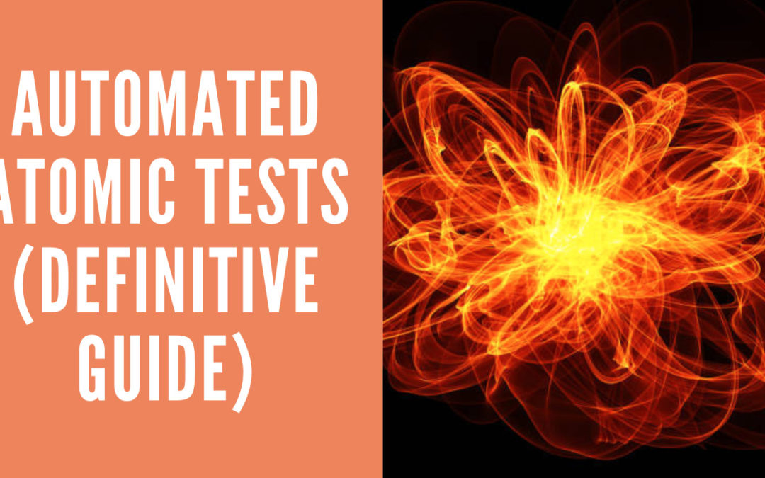 Automated Atomic Tests (Definitive Guide)
