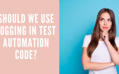 Should we use logging in Test Automation code?