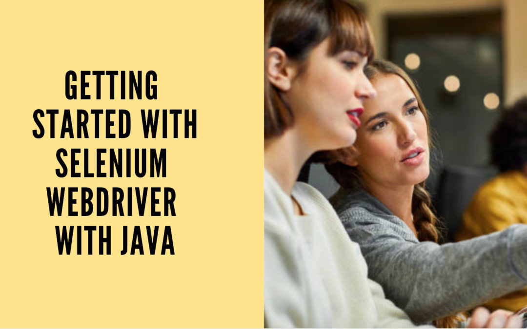 Getting started with Selenium WebDriver with Java