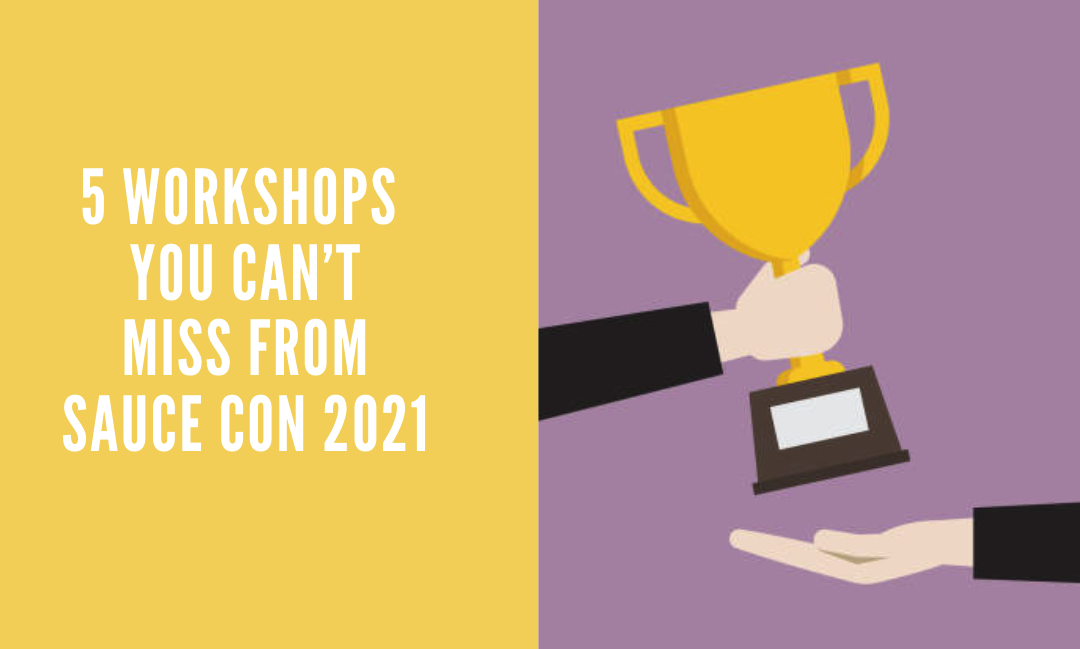 5 Workshops You Can't Miss From Sauce Con2021