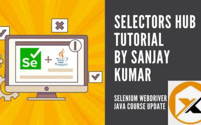 Selectors Hub Tutorial by Sanjay Kumar