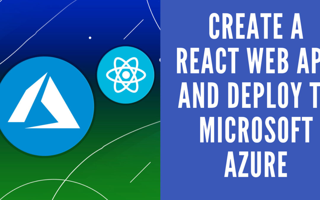 Create a React web app and deploy to Microsoft Azure